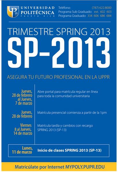 ¡Asegura TU Futuro Profesional en la UPPR! Matrícula para trimestre Spring 2013 comienza el jueves, 28 de febrero